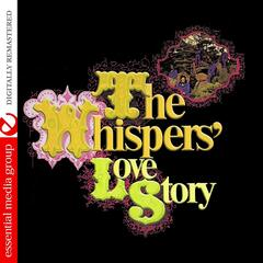 The Whispers' Love Story (Digitally Remastered)
