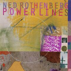 Ned Rothenberg: Powerlines