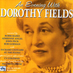 An Evening With Dorothy Fields
