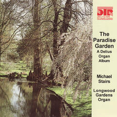 The Paradise Garden, a Delius Organ Album