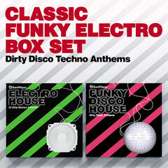 Classic Funky Electro Box Set - Dirty Disco - Techno Anthems