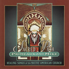 Sacred Path - Healing Songs of the Native American Church