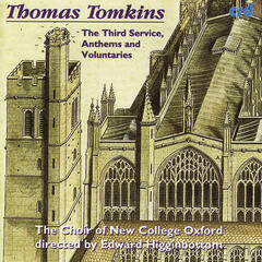 Thomas Tomkins: The Third Service, Anthems and Voluntaries