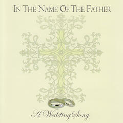 In the Name of the Father: A Wedding Song