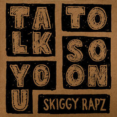 Talk To You Soon