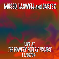 Musso, Laswell and Carter Live At the Bowery Poetry Project 11/7/04
