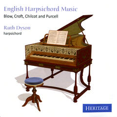 English Harpsichord Music : Blow, Croft, Chilcot and Purcell