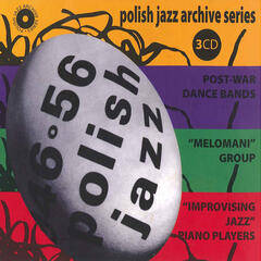 Polish Jazz Archive Series 1946-1956: Post War Dance Bands, Melomani Group, Improvising Jazz Piano Players