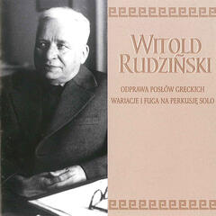 Witold Rudzinski: Odprawa poslów greckich, Variations and Fugue for solo percussion