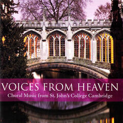 Voices from Heaven : Choral Music from St. John's College Cambridge