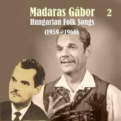 Hungarian Folk Songs Vol. 2,  1959 - 1960