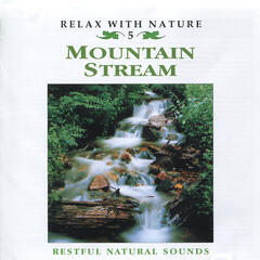 Mountain Stream - Relax with Nature