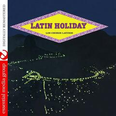 Latin Holiday (Johnny Kitchen Presents Los Choros Latinos) [Remastered]