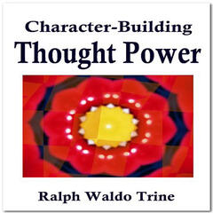 Character - Building Thought Power