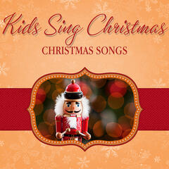 Kids Sing Christmas: Christmas Songs