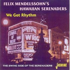 We Got Rhythm - The Swing Side of the Serenaders