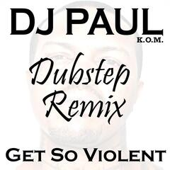 Get So Violent (Dubstep Mix) - Single