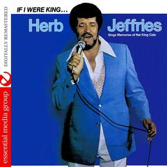 If I Were King... Herb Jeffries Sings Memories Of Nat King Cole (Remastered)