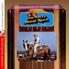 Gene Autry's Melody Ranch Radio Show (Remastered)