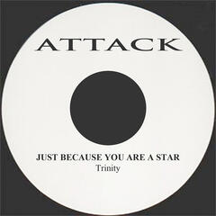 Just Because You Are A Star