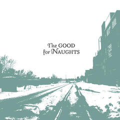 The Good For Naughts