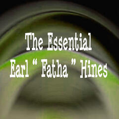 "The Essential Earl ""Fatha"" Hines"