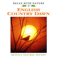English Country Dawn - Relax with Nature Vol. 3