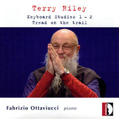 Terry Riley: Keyboard Studies 1 & 2 - Tread on the trail