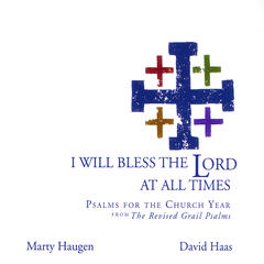 I Will Bless the Lord at All Times: Psalms for the Church Year from the Revised Grail Psalms