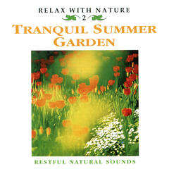 Tranquil Summer Garden - Relax with Nature
