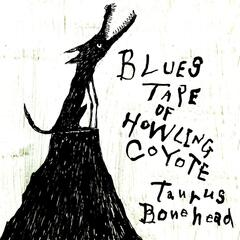 Blues Tape Of Howling Coyote