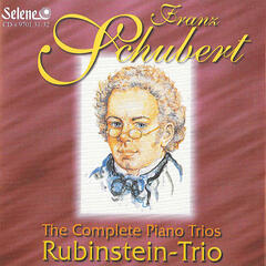 Franz Schubert : The Complete Piano Trios