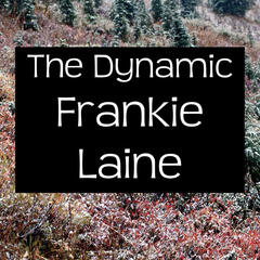 The Dynamic Frankie Laine