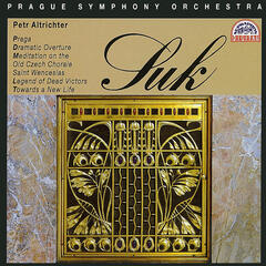 Suk: Praga, Dramatic Overture, Meditation on the Old Czech Chorale etc