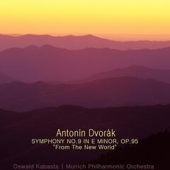 "Dvořák: Symphony No. 9 in E Minor, Op. 95, ""From the New World"""