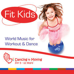 Fit Kids - World Music for Workout & Dance