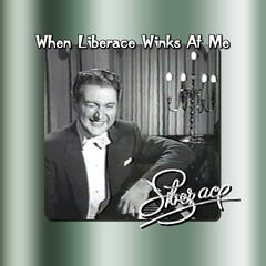 When Liberace Winks At Me