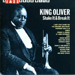 A Jazz Hour With King Oliver: Shake It & Break It