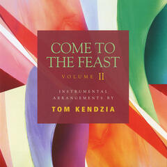 Come to the Feast - Vol II