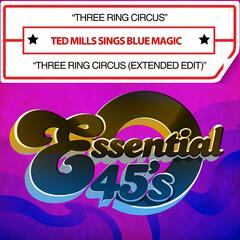 Three Ring Circus / Three Ring Circus (Extended Edit) [Digital 45]