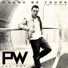 Wanna Be Yours - Single