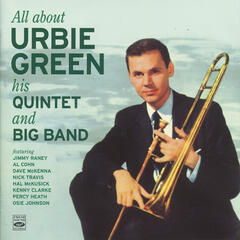 All About Urbie Green, His Quintet and Big Band
