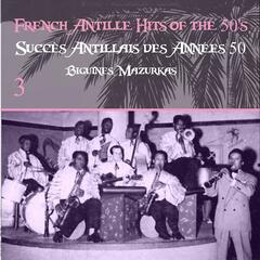 French Antille Hits of the 50's [Succès Antillais des Années 50] (Biguines, Mazurkas), Vol. 3