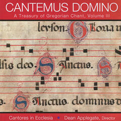Cantemus Domino - A Treasury of Gregorian Chant, Vol. III