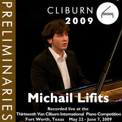2009 Van Cliburn International Piano Competition: Preliminary Round - Michail Lifits