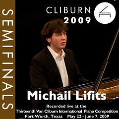 2009 Van Cliburn International Piano Competition: Semifinal Round - Michail Lifits