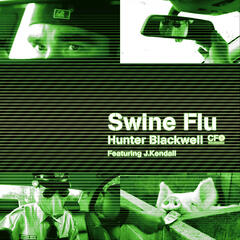Swine Flu (feat. J.Kendall)