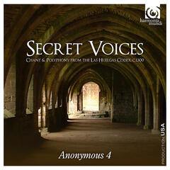 Secret Voices - Chant & Polyphony from the Las Huelgas Codex
