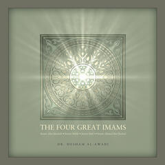 The Four Great Imams: Abu Hanifa, Malik, Al-Shafi'i & Ibn Hanbal