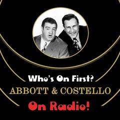 Who's On First? Abbott And Costello On Radio!